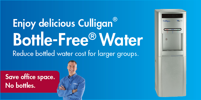 Enjoy delicious Culligan Bottle-Free water. Reduc bottled water cost for larger groups. Save office space. No bottles.